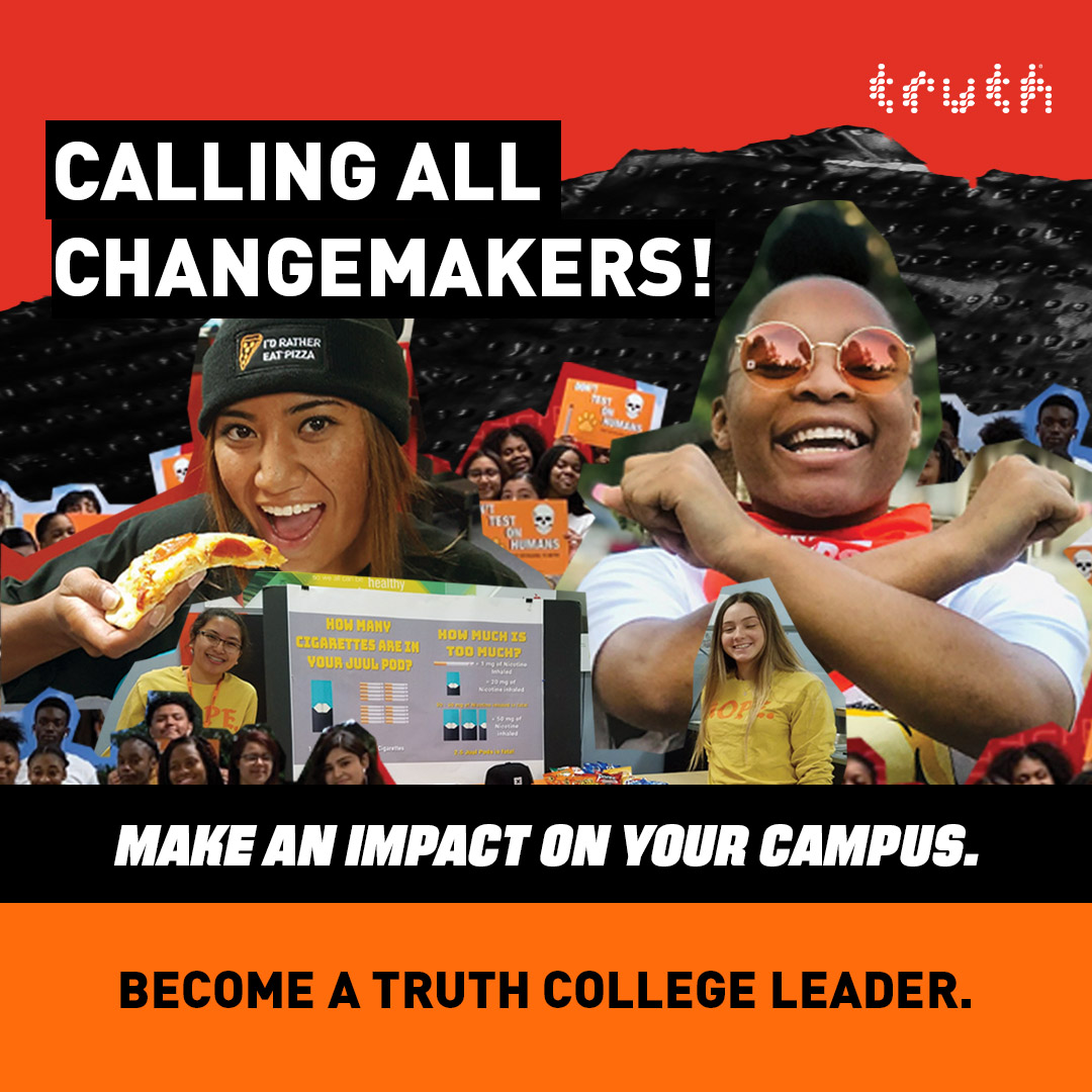 Calling all changemakers! Make an impact on your campus. Become a truth college leader.